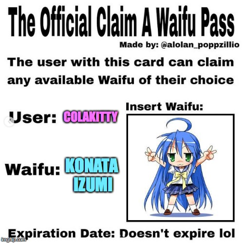 Konata is my waifu | KONATA IZUMI COLAKITTY | image tagged in official claim a waifu pass,anime,anime girl | made w/ Imgflip meme maker