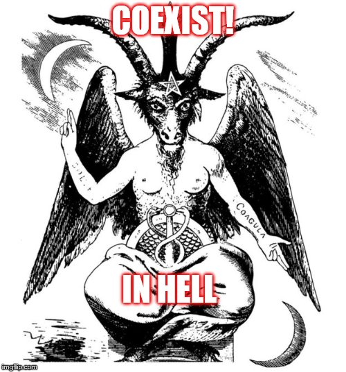 Coexist | COEXIST! IN HELL | image tagged in coexist | made w/ Imgflip meme maker