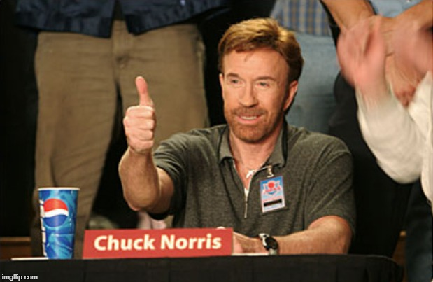 image tagged in memes,chuck norris approves,chuck norris | made w/ Imgflip meme maker
