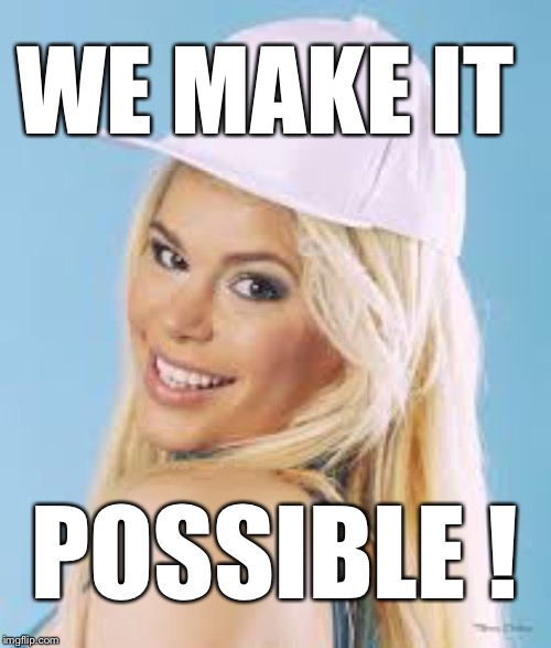 We make it possible! - Maria Durbani | WE MAKE IT POSSIBLE ! | image tagged in maria durbani,possible,quotes,positive,fun,funny | made w/ Imgflip meme maker