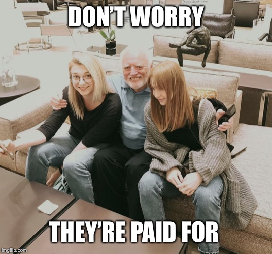 Their mother cashed the check | DON'T WORRY THEY'RE PAID FOR | image tagged in harold | made w/ Imgflip meme maker