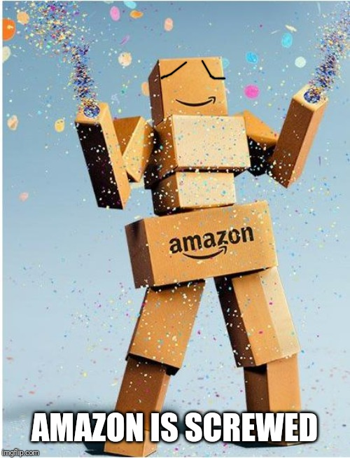 amazon box man | AMAZON IS SCREWED | image tagged in amazon box man | made w/ Imgflip meme maker