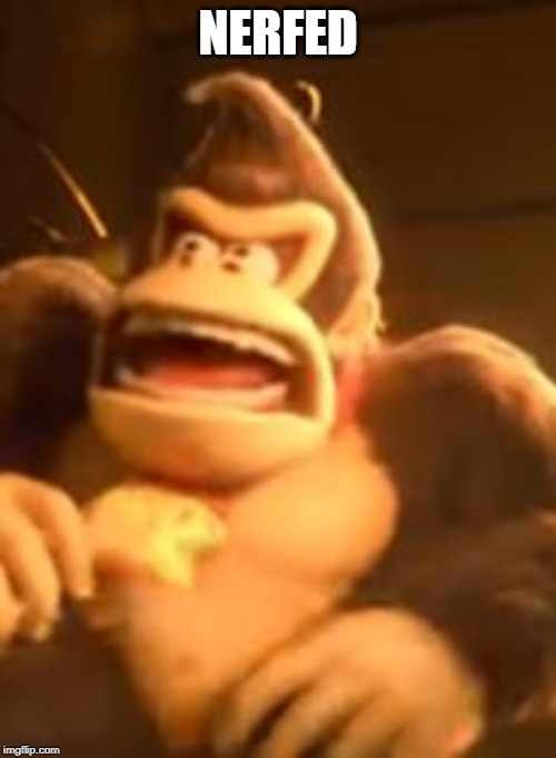 Gorilla Cruelty | NERFED | image tagged in donkey kong,super smash bros,nerf | made w/ Imgflip meme maker
