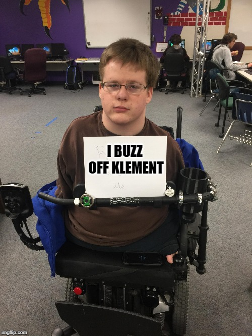 I BUZZ OFF KLEMENT | made w/ Imgflip meme maker