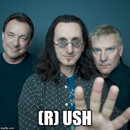 Rush Band | (R) USH | image tagged in rush band | made w/ Imgflip meme maker