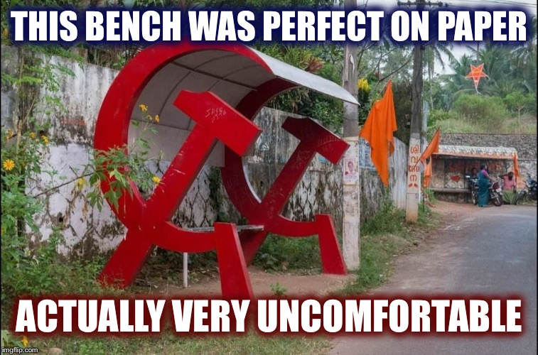 Stop trying to control the way I sit! | THIS BENCH WAS PERFECT ON PAPER ACTUALLY VERY UNCOMFORTABLE | image tagged in communist socialist,alexandria ocasio-cortez,hillary clinton,face you make robert downey jr,socialism,memes | made w/ Imgflip meme maker
