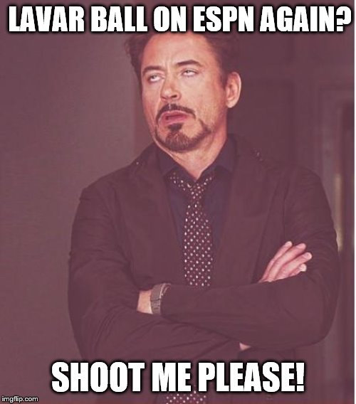 LaVar Ball on ESPN again |  LAVAR BALL ON ESPN AGAIN? SHOOT ME PLEASE! | image tagged in memes,face you make robert downey jr,lavar ball,espn first take,espn | made w/ Imgflip meme maker