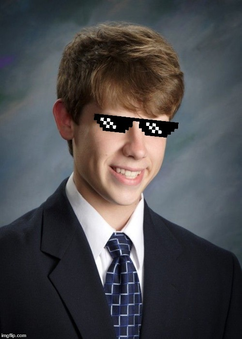 MLG Good Luck Greg | image tagged in mlg good luck greg | made w/ Imgflip meme maker