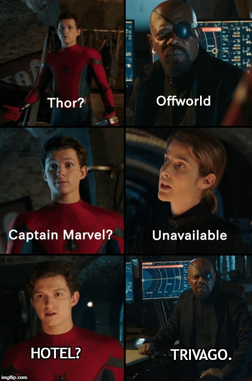 Thor off-world captain marvel unavailable |  TRIVAGO. HOTEL? | image tagged in thor off-world captain marvel unavailable | made w/ Imgflip meme maker