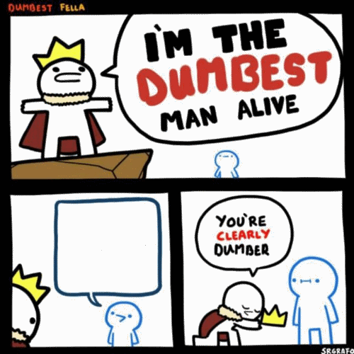 I M The Dumbest Man Alive Blank Template Imgflip