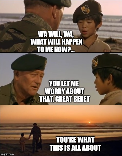 I cry every time I see this scene. Who can name the film? Name The Movie Week, June 17-21, a Socrates event! | WA WILL, WA, WHAT WILL HAPPEN TO ME NOW?... YOU LET ME WORRY ABOUT THAT, GREAT BERET YOU'RE WHAT THIS IS ALL ABOUT | image tagged in name the movie week,john wayne,jbmemegeek,classic movies | made w/ Imgflip meme maker