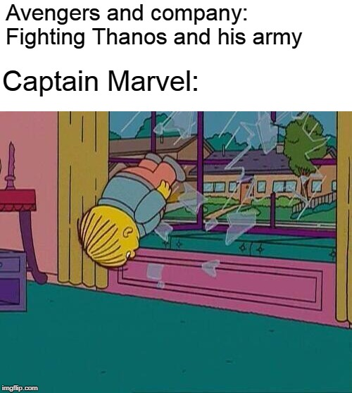 Avengers and company: Fighting Thanos and his army Captain Marvel: | image tagged in simpsons jump through window | made w/ Imgflip meme maker