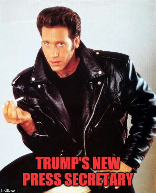 Andrew Dice Clay | TRUMP'S NEW PRESS SECRETARY | image tagged in andrew dice clay | made w/ Imgflip meme maker