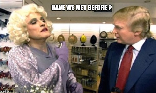 HAVE WE MET BEFORE ? | image tagged in qanon,potus,the great awakening | made w/ Imgflip meme maker