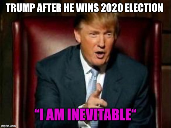 "2020 election turnout | TRUMP AFTER HE WINS 2020 ELECTION ""I AM INEVITABLE"" 