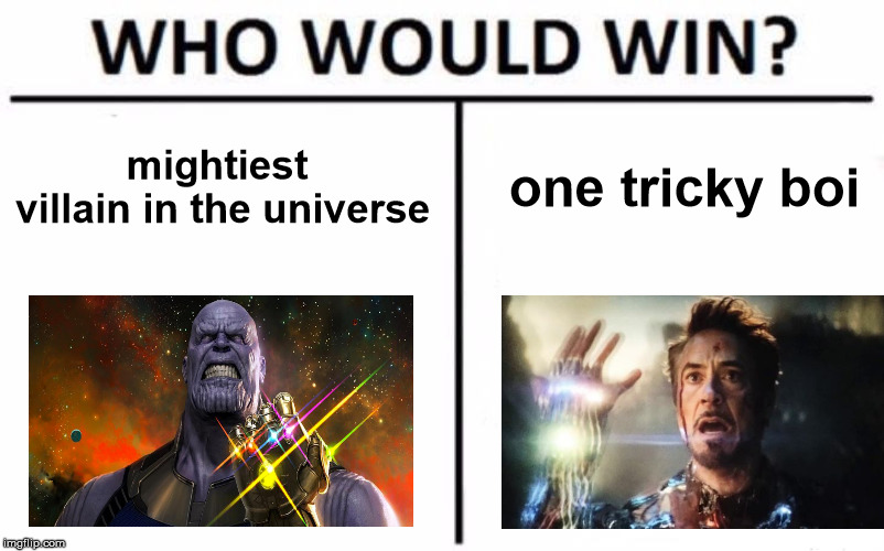 Who Would Win? Meme | mightiest villain in the universe one tricky boi | image tagged in memes,who would win | made w/ Imgflip meme maker