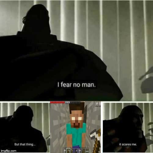 only old mc players remember | image tagged in i fear no man | made w/ Imgflip meme maker