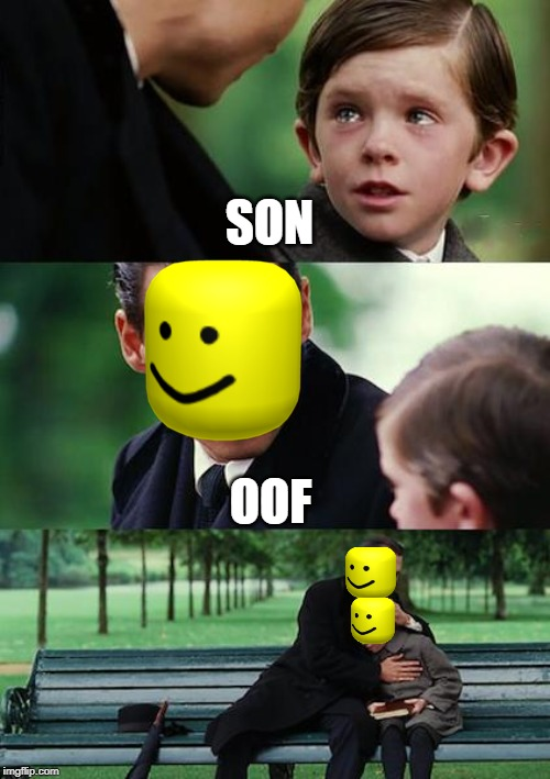 Finding Neverland | SON OOF | image tagged in memes,finding neverland | made w/ Imgflip meme maker