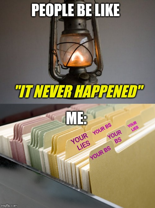 "Gaslamping Doesn't Work On Me | PEOPLE BE LIKE ""IT NEVER HAPPENED"" ME: YOUR BS YOUR LIES YOUR BS YOUR LIES YOUR BS 