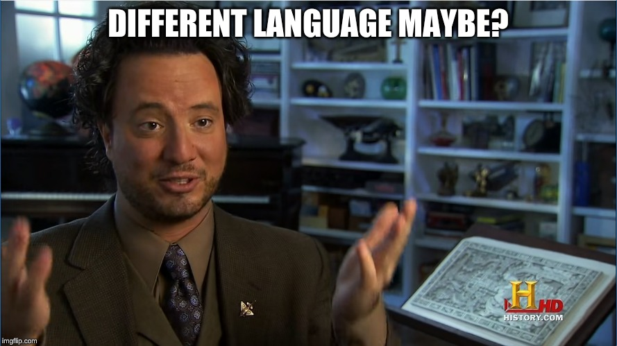 Giorgio Tsoukalos - Atlantis lifted up | DIFFERENT LANGUAGE MAYBE? | image tagged in giorgio tsoukalos - atlantis lifted up | made w/ Imgflip meme maker