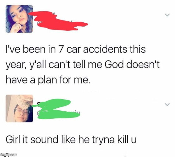 Maybe next time you shouldn't reject God's plans | image tagged in facepalm,funny | made w/ Imgflip meme maker