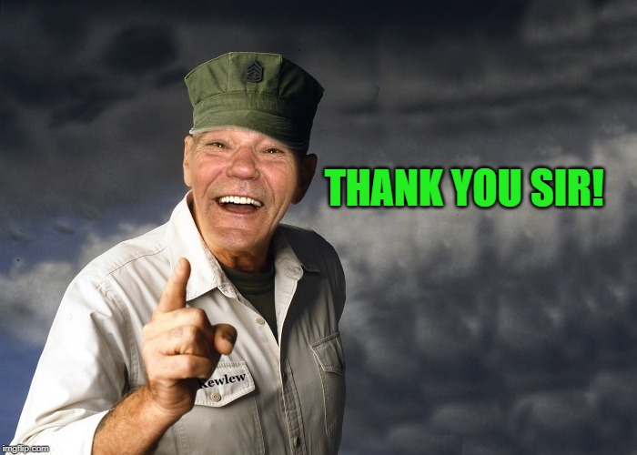 kewlew | THANK YOU SIR! | image tagged in kewlew | made w/ Imgflip meme maker