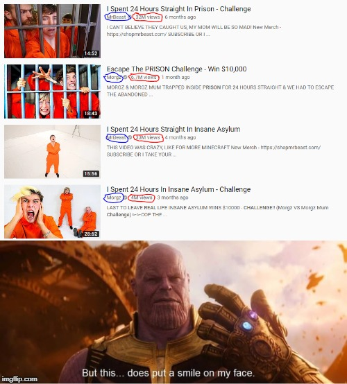 Take that Morgz! | image tagged in morgz,mr beast,thanos,youtube,goobertube_yt,but this does put a smile on my face | made w/ Imgflip meme maker