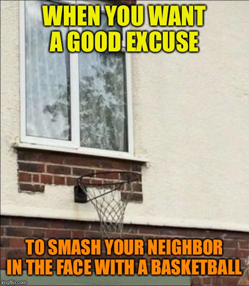 Penalty Shot | WHEN YOU WANT A GOOD EXCUSE TO SMASH YOUR NEIGHBOR IN THE FACE WITH A BASKETBALL | image tagged in basketball,face,building,design,fail,funny memes | made w/ Imgflip meme maker