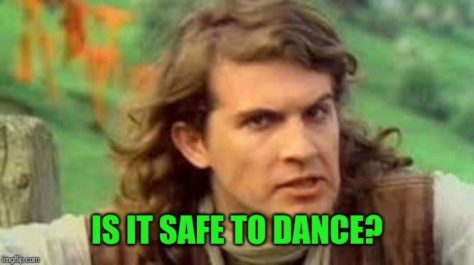 IS IT SAFE TO DANCE? | made w/ Imgflip meme maker