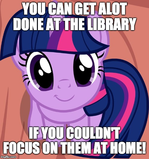 Enjoying myself at the library! | YOU CAN GET ALOT DONE AT THE LIBRARY IF YOU COULDN'T FOCUS ON THEM AT HOME! | image tagged in twilight is interested,memes,library | made w/ Imgflip meme maker