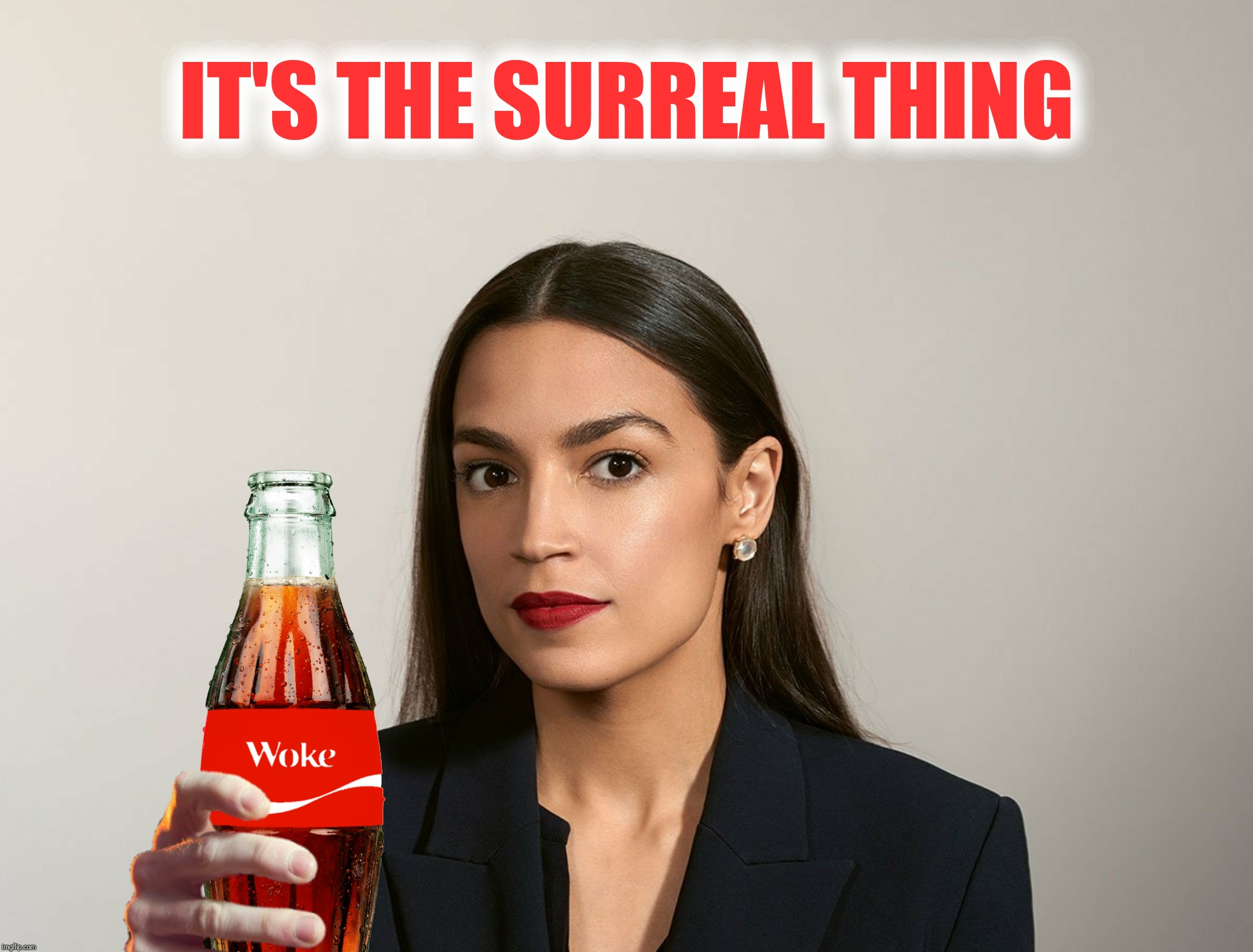 Bad Photoshop Sunday presents:  Alexandria Ocrazio-Cortes introduces Woca Cola | IT'S THE SURREAL THING | image tagged in bad photoshop sunday,coke,alexandria ocasio-cortez,alexandra ocrazio-cortez,woke | made w/ Imgflip meme maker