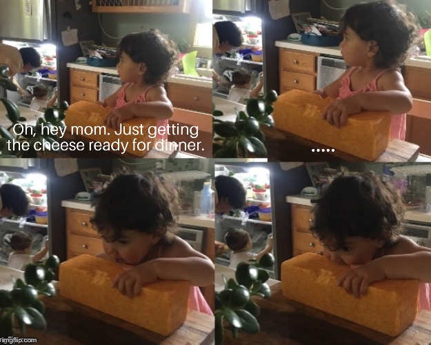 She'll never know | image tagged in cheese,cute baby,baby,adorable,funny,sneaky | made w/ Imgflip meme maker