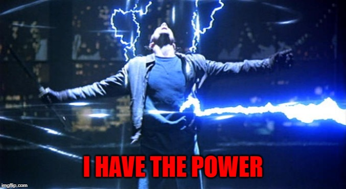 I HAVE THE POWER | made w/ Imgflip meme maker