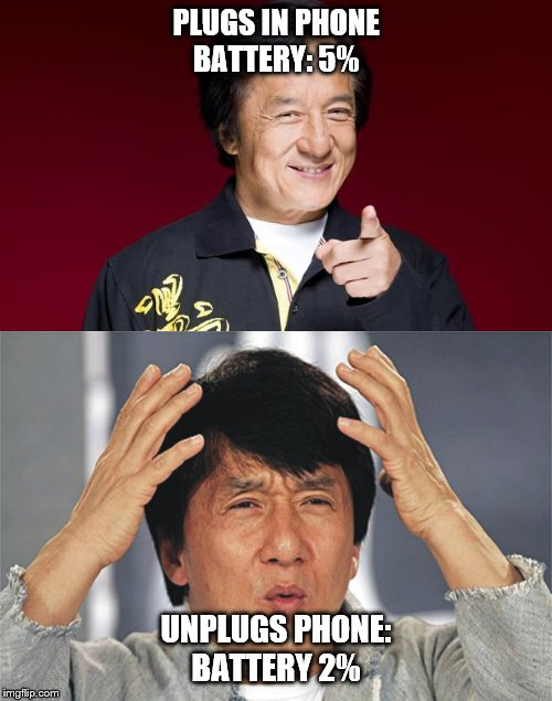 PLUGS IN PHONE BATTERY: 5% UNPLUGS PHONE: BATTERY 2% | image tagged in jackie chan confused | made w/ Imgflip meme maker