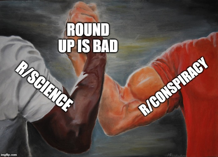 Epic Handshake | R/CONSPIRACY R/SCIENCE ROUND UP IS BAD | image tagged in epic handshake,AdviceAnimals | made w/ Imgflip meme maker