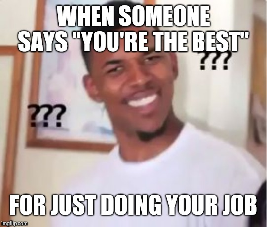 "It's What You're Supposed To Do | WHEN SOMEONE SAYS ""YOU'RE THE BEST"" FOR JUST DOING YOUR JOB 