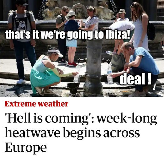 GOING TO BEACH NOW | that's it we're going to Ibiza! deal ! | image tagged in funny memes,funny meme,beach,so hot right now,heatwave,day at the beach | made w/ Imgflip meme maker
