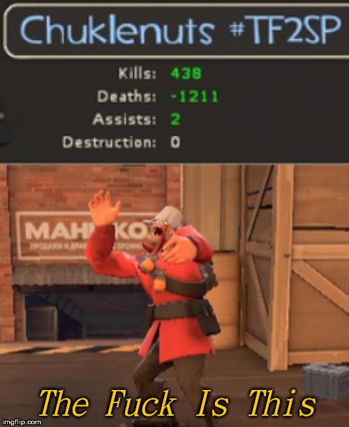 The F*ck Is This |  The Fuck Is This | image tagged in tf2,soldier,video games,wtf,what the fuck | made w/ Imgflip meme maker