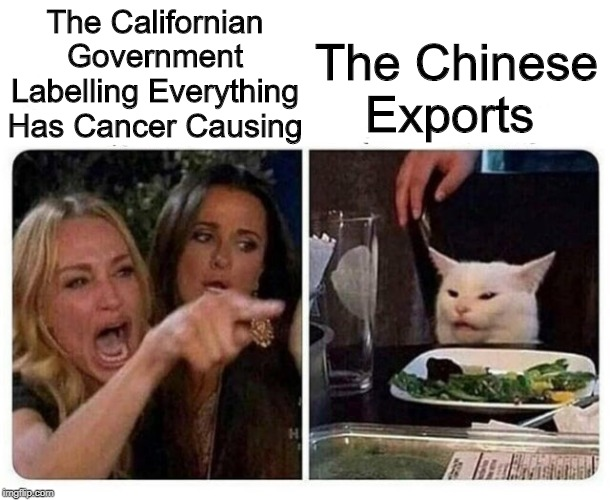 The Air Causes Everything! -California | The Californian Government Labelling Everything Has Cancer Causing The Chinese Exports | image tagged in cat at dinner,memes,california | made w/ Imgflip meme maker