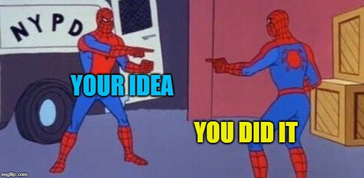 Spiderman clone | YOU DID IT YOUR IDEA | image tagged in spiderman clone | made w/ Imgflip meme maker