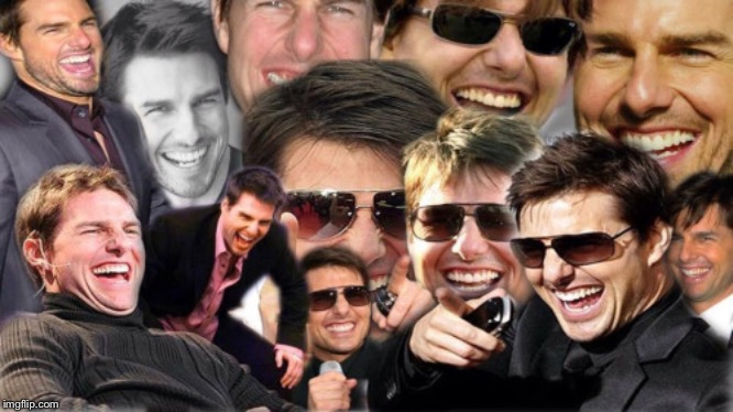 tom cruise laughing | image tagged in tom cruise laughing | made w/ Imgflip meme maker