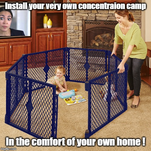 AOC Concentration Camps |  Install your very own concentraion camp; In the comfort of your own home ! | image tagged in aoc,concentration camp | made w/ Imgflip meme maker
