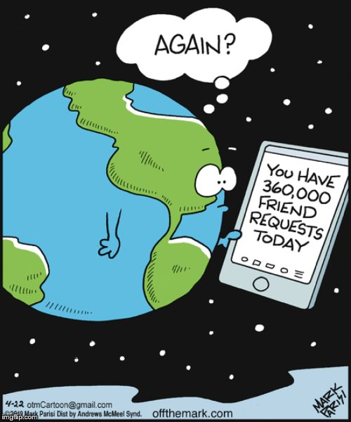 If the Earth Had Social Media | image tagged in earth,memes,funny,social media | made w/ Imgflip meme maker