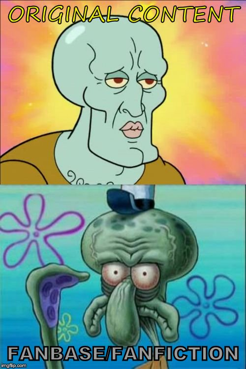 Squidward | ORIGINAL CONTENT FANBASE/FANFICTION | image tagged in memes,squidward | made w/ Imgflip meme maker