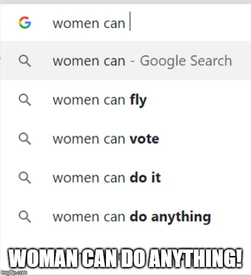 WOMAN CAN DO ANYTHING! | made w/ Imgflip meme maker