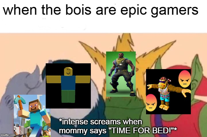 "Me And The Boys | when the bois are epic gamers *intense screams when mommy says ""TIME FOR BED!""* 