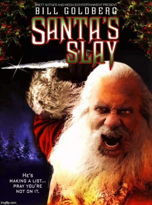 image tagged in memes,santa,slayer | made w/ Imgflip meme maker