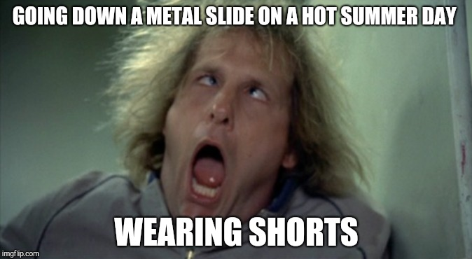 Everything has a warning sign except these... | GOING DOWN A METAL SLIDE ON A HOT SUMMER DAY WEARING SHORTS | image tagged in memes,scary harry,playground,summer,slide,hot | made w/ Imgflip meme maker