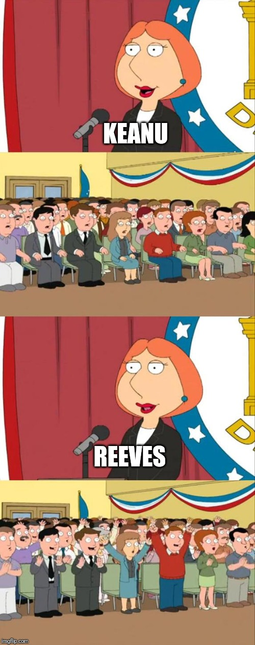 Lois Griffin Family Guy | KEANU REEVES | image tagged in lois griffin family guy,AdviceAnimals | made w/ Imgflip meme maker