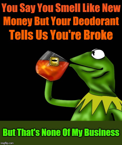 """Bad Mouth Kermit"" DeviantArt Week 2...6-24 to 6-29. A Raydog and TigerLegend1046 event 